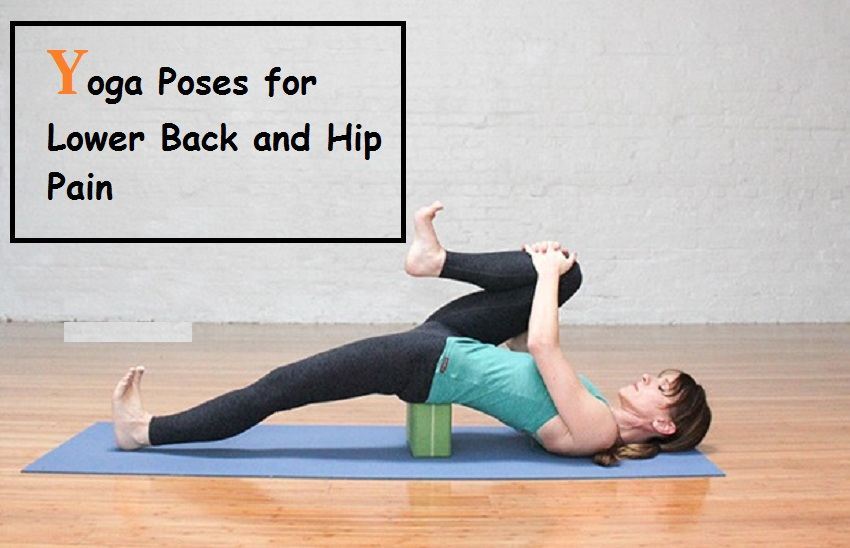 Yoga Poses for Lower Back and Hip Pain