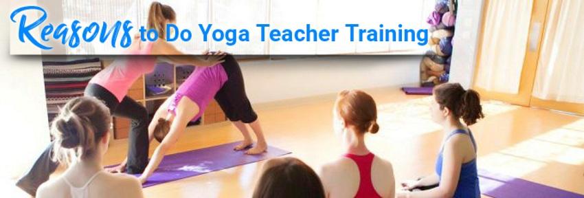 reasons to do yoga teacher training